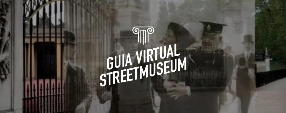 Guia Virtual Streetmuseum