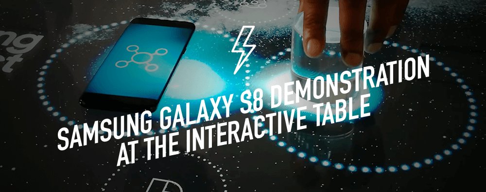 Samsung Galaxy S8 demonstration at the interactive table